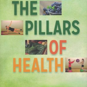 The Pillars of Health: Your Foundations for Lifelong Wellness by John Pierre