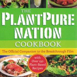 The PlantPure Nation Cookbook: The Official Companion Cookbook to the Breakthrough Film by Kim Campbell