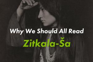 Why We Should All Read Zitkala-Sa