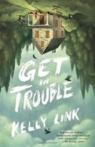 Halloween Books: Get in Trouble by Kelly Link