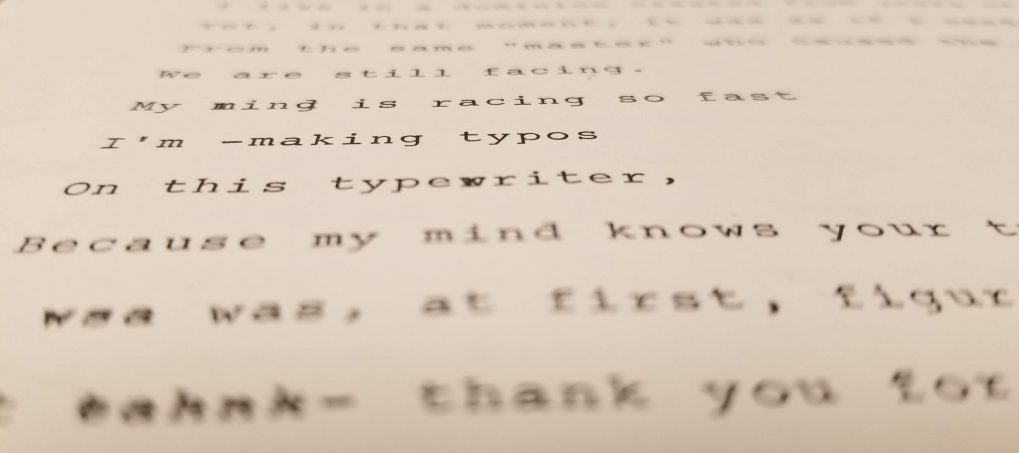 Typewritten: My mind is racing so fast I'm -making typos On this typewriter,