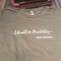 I dwell in Possibility - Emily Dickinson quote t-shirt