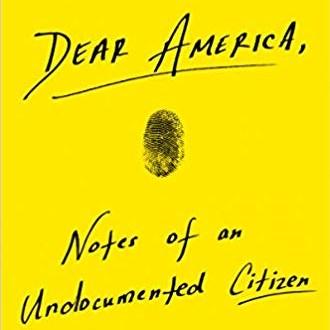 Dear America, Notes of an Undocumented Citizen by Jose Antonio Vargas