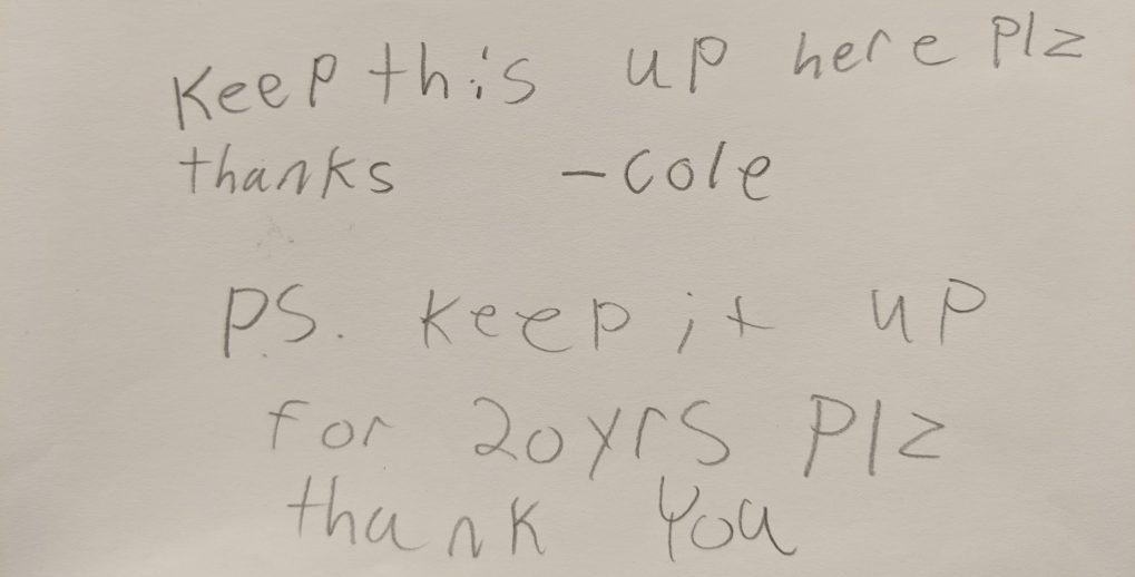 Handwritten note: Keep this up here plz thanks -Cole P.S. Keep it up for 20 yrs plz thank you