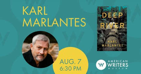 Karl Marlantes presents his new novel Deep River at the American Writers Museum on August 7.