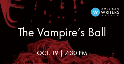 The Vampire's Ball fundraiser at the American Writers Museum on October 19 at 7:30 pm
