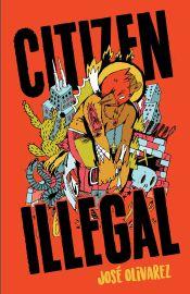 Citizen Illegal by José Olivarez