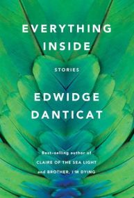 Everything Inside by Edwidge Danticat