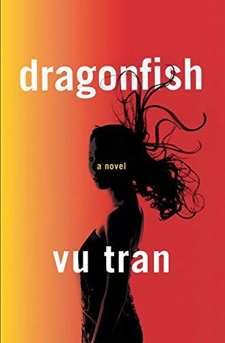 Dragonfish by Vu Tran