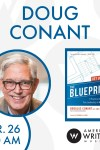 Doug Conant will be presenting his new book, The Blueprint, at a breakfast book launch at the American Writers Museum on March 26 at 8 a.m.