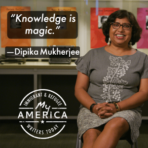 Dipika Mukherjee is featured in the American Writers Museum's special exhibit My America: Immigrant and Refugee Writers Today