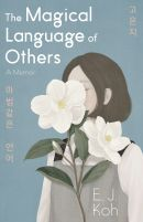 The Magical Language of Others by E. J. Koh