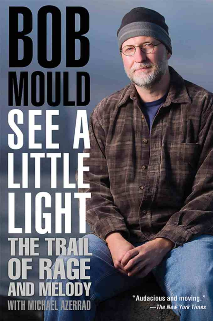 See a Little Light: The Trail of Rage and Melody by Bob Mould