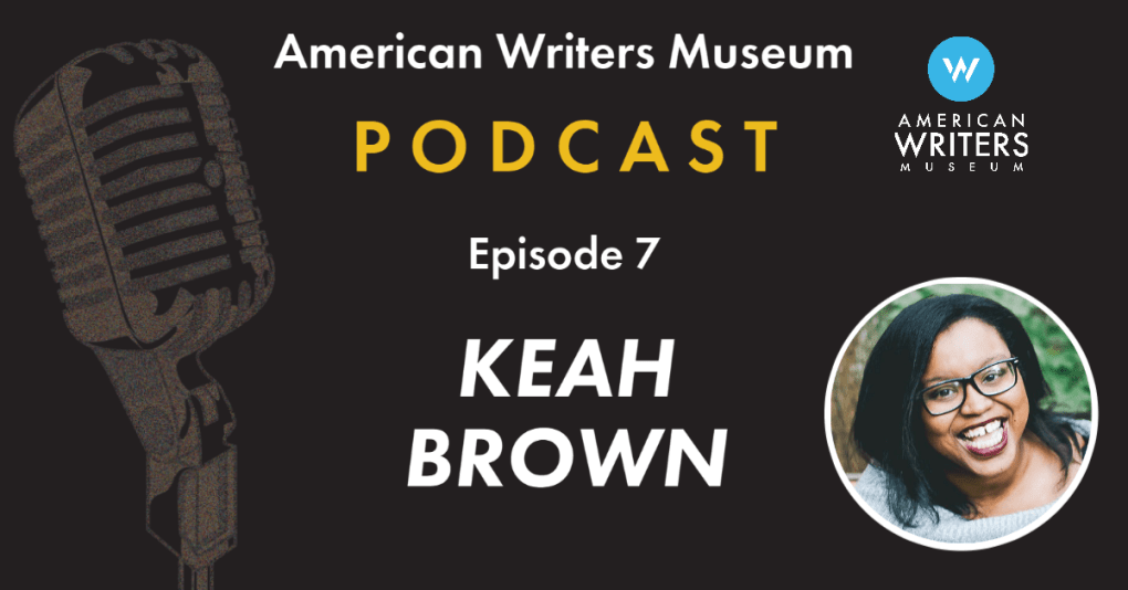 American Writers Museum podcast episode seven with Keah Brown