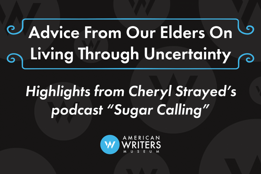 Advice From Our Elders On Living Through Uncertainty