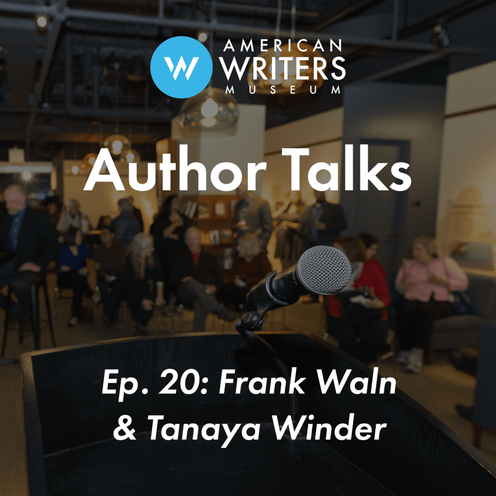 American Writers Museum Author Talks podcast episode 20 with Frank Waln and Tanaya Winder