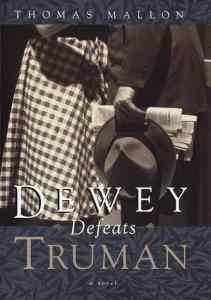 Dewey Defeats Truman by Thomas Mallon