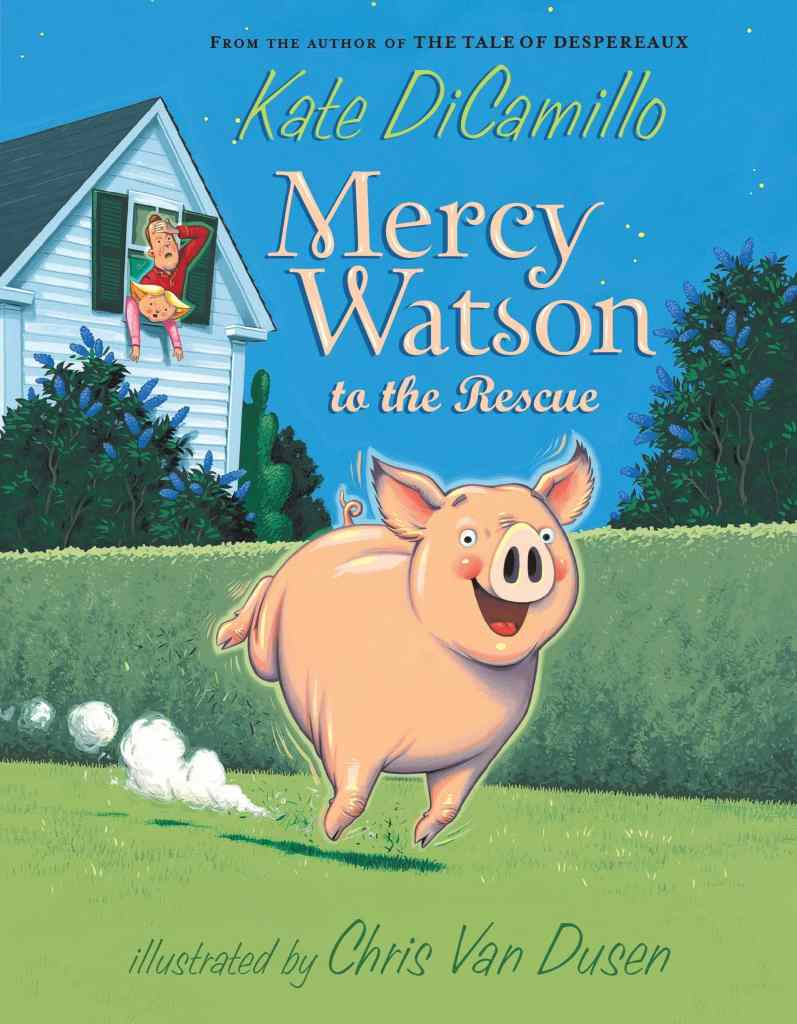Mercy Watson to the Rescue by Kate DiCamillo, illustrated by Chris Van Dusen