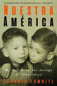 Nuestra América: My Family in the Vertigo of Translation by Claudio Lomnitz book cover