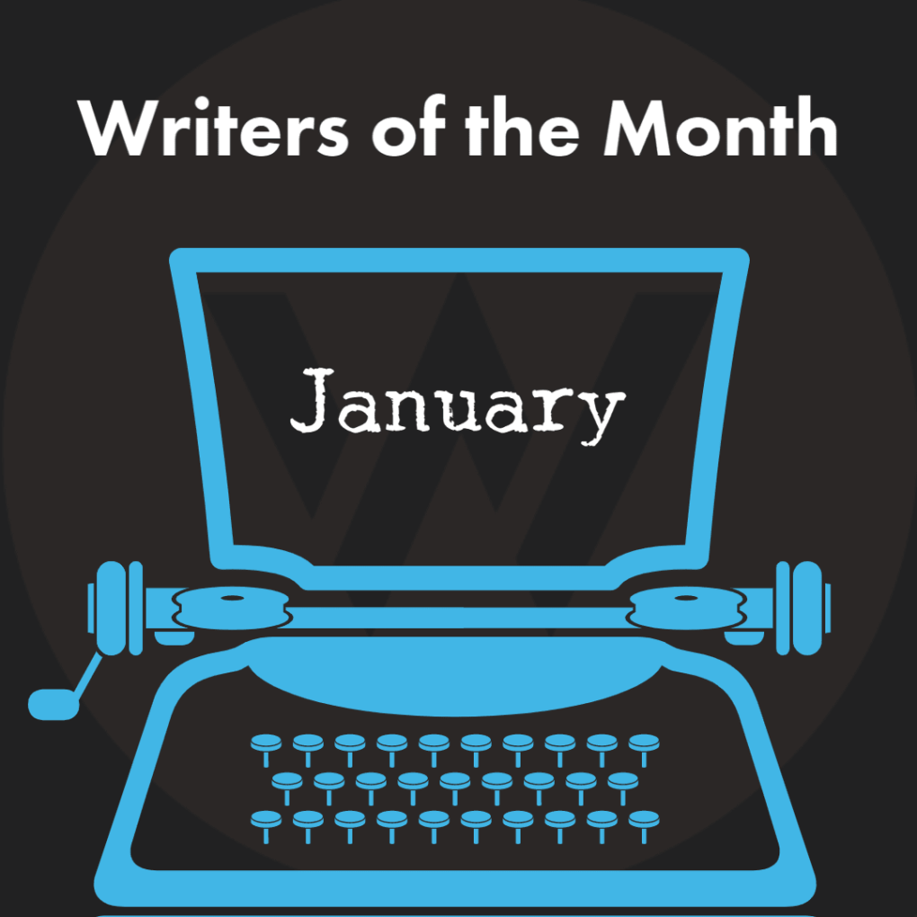 Writers of the Month: January
