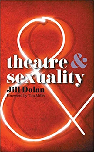 theatre and sexuality by Jill Dolan