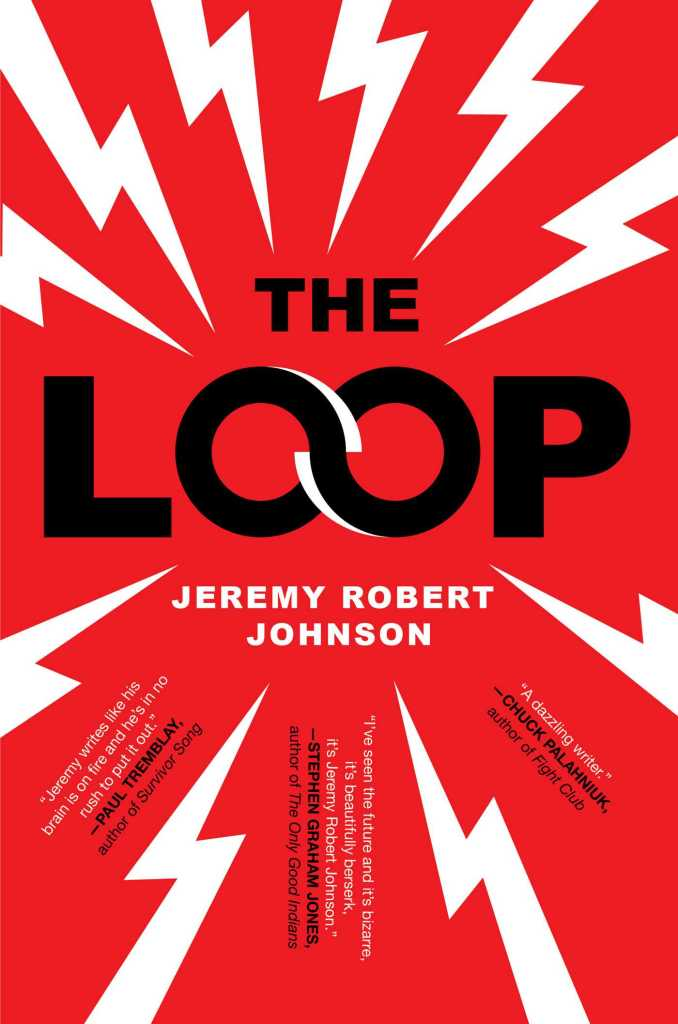 The Loop by Jeremy Robert Johnson