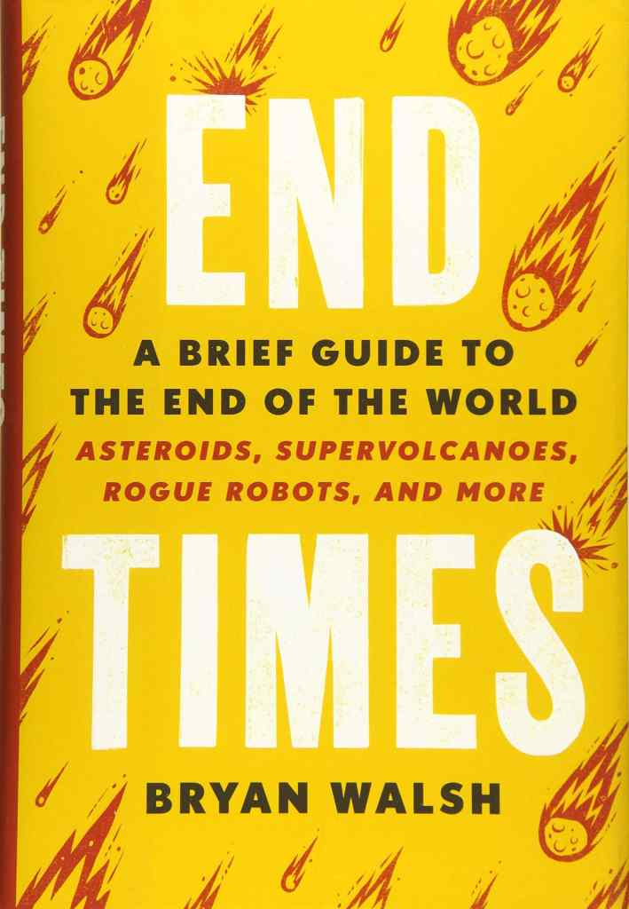 End Times: A Brief Guide to the End of the World by Bryan Walsh book cover