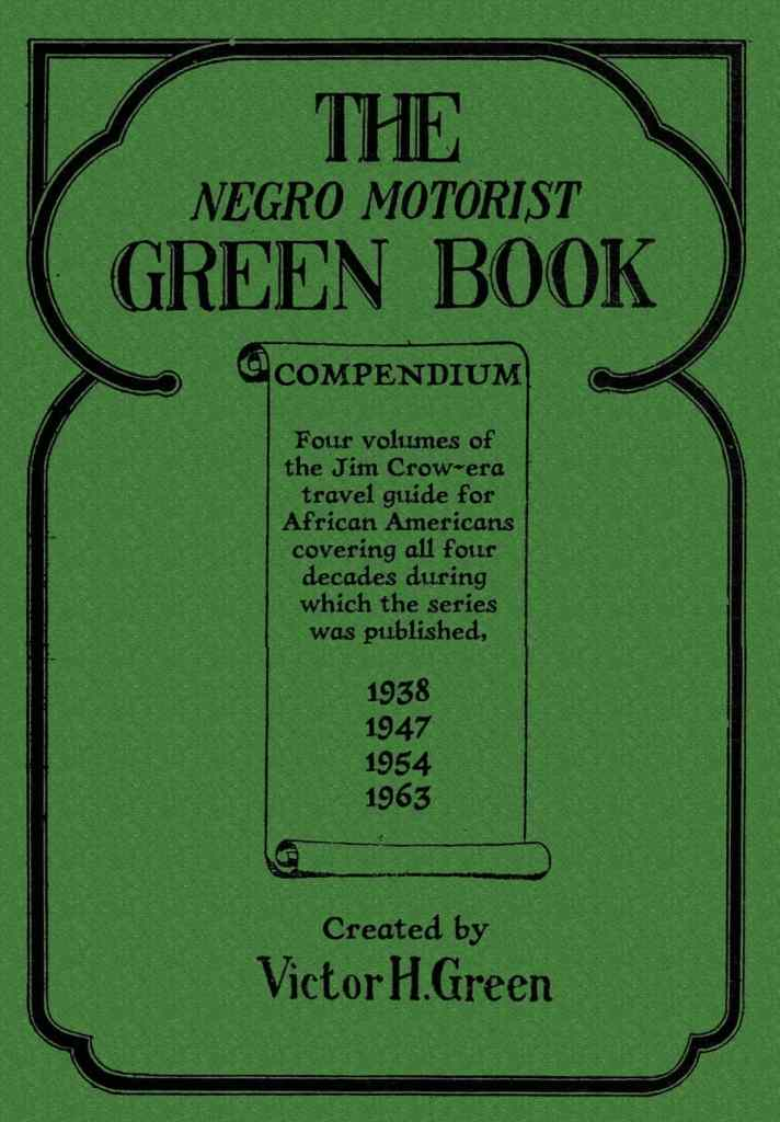 The Negro Motorist Green Book by Victor H. Green