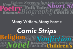 "text that reads, ""Many Writers, Many Forms: Comic Strips"""