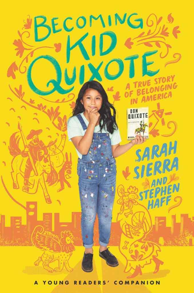 Becoming Kid Quixote: A True Story of Belonging in America by Sarah Sierra
