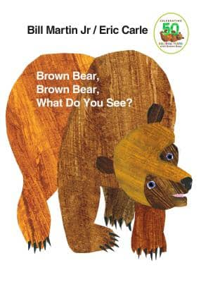 Brown Bear, Brown Bear, What Do You See? by Eric Carle, illustrated by Bill Martin, Jr. book cover