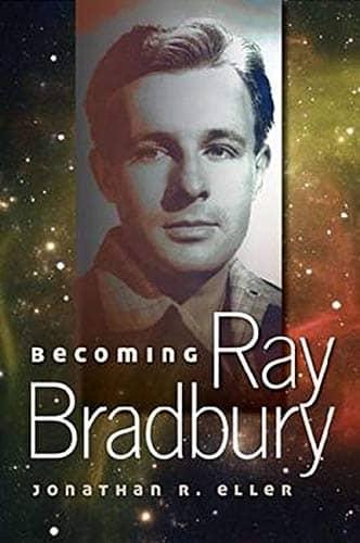 Becoming Ray Bradbury by Dr. Jonathan Eller book cover