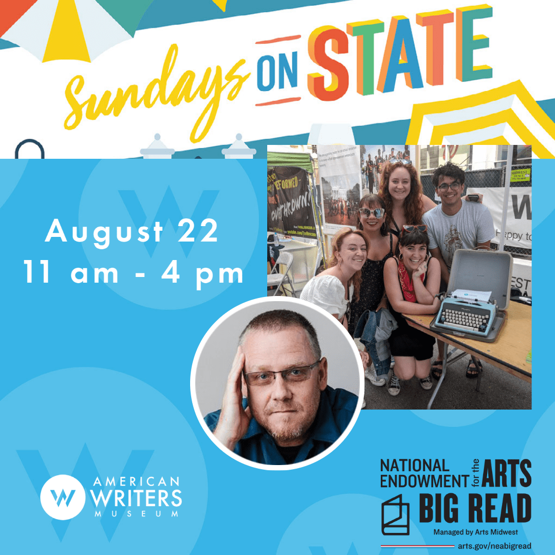 The American Writers Museum will be at Sundays on State on August 22 from 11 am to 4 pm. There will be activities and Ray Bradbury's biographer Sam Weller