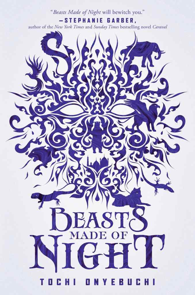 Beasts Made of Night by Tochi Onyebuchi book cover