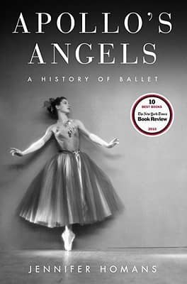 Apollo's Angels: A History of Ballet by Jennifer Homans book cover