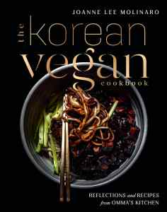 The Korean Vegan Cookbook: Reflections and Recipes from Omma's Kitchen by Joanne Lee Molinaro book cover