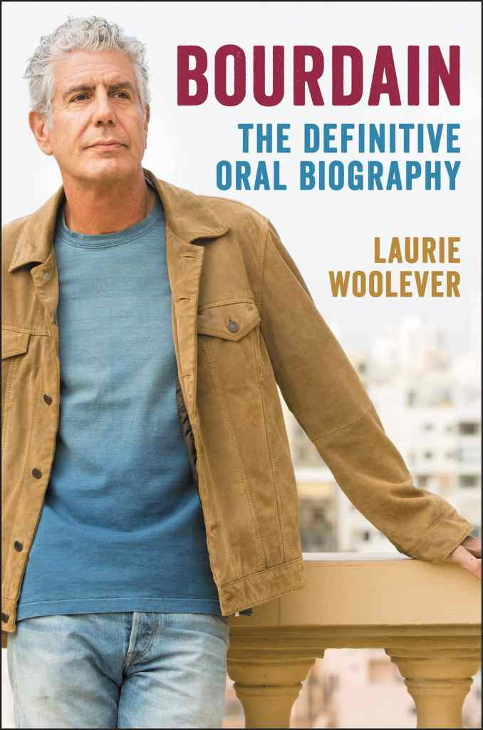 Bourdain: The Definite Oral Biography by Laurie Woolever book cover