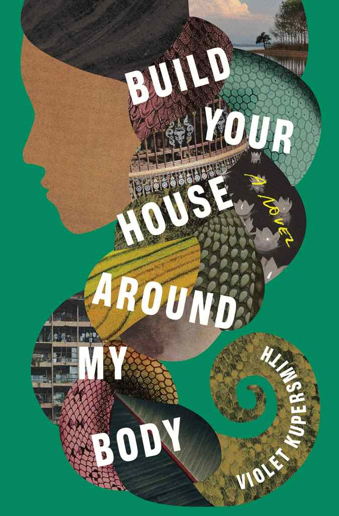 Build Your House Around My Body by Violet Kupersmith book cover