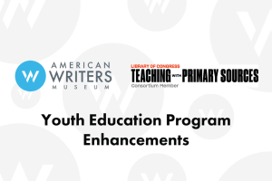 American Writers Museum to Enhance Youth Education Programs with Teaching Resources from the Library of Congress