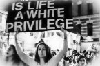 Is life a white privilege?