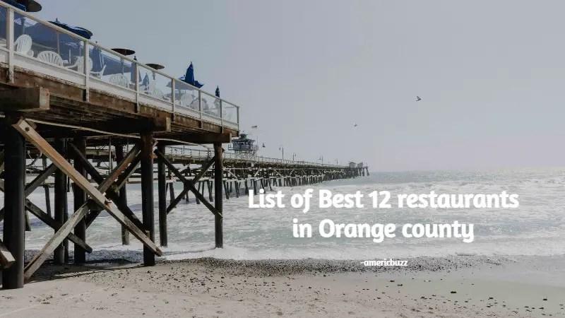 List of Best 12 restaurants in Orange county 2021