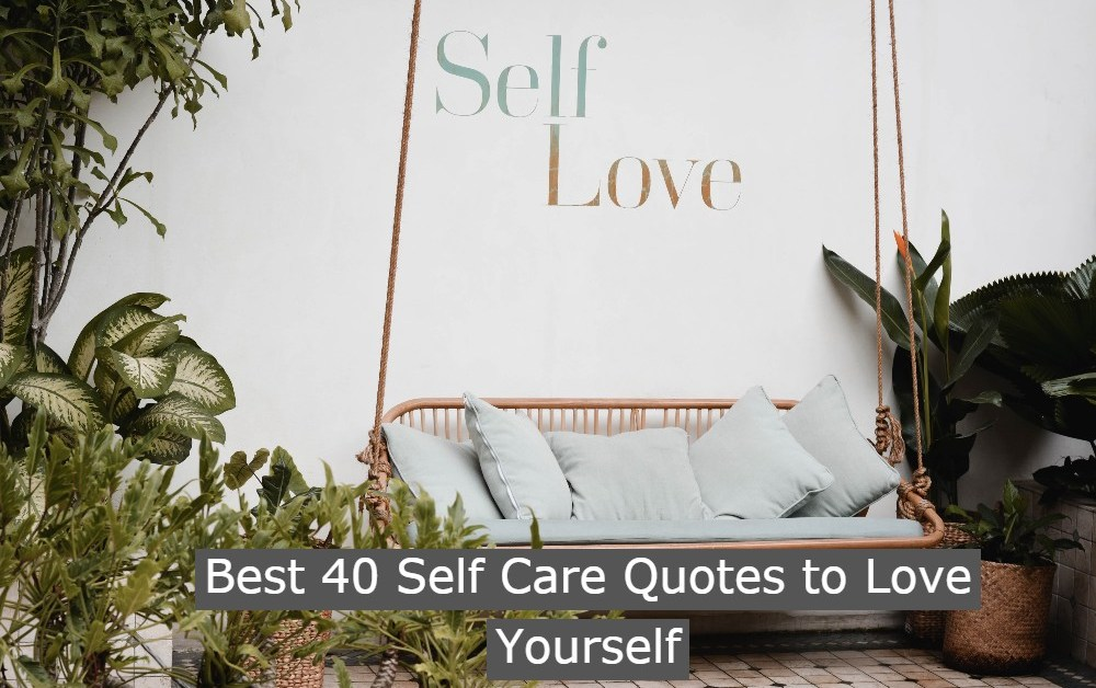 Best 40 Self Care Quotes to Love Yourself