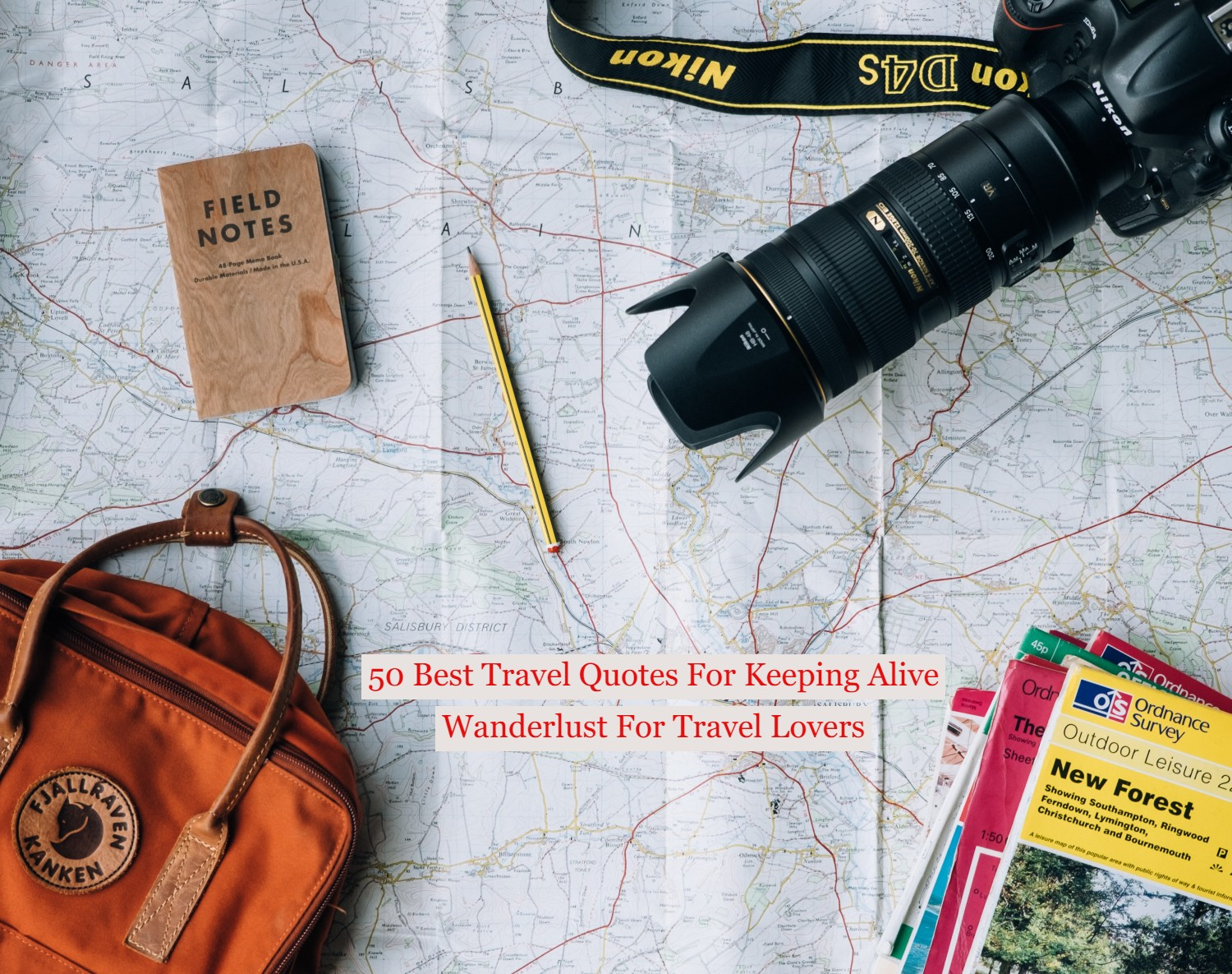 50 Best Travel Quotes For Keeping Alive Wanderlust For Travel Lovers