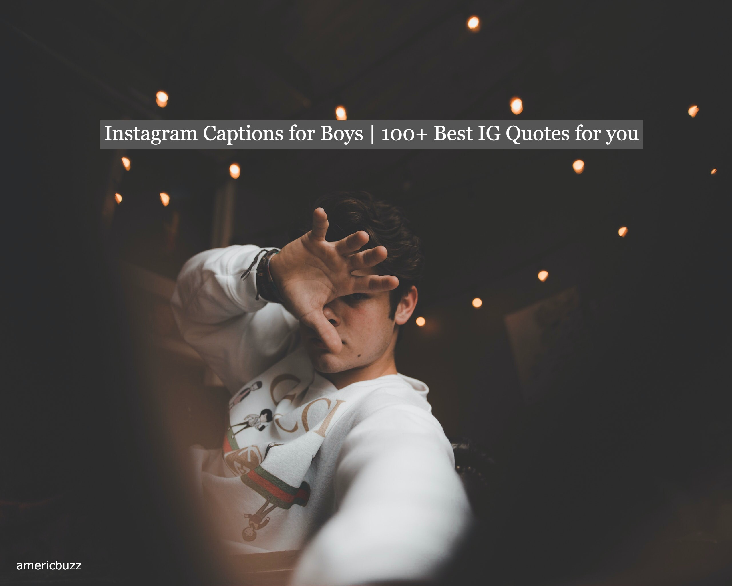 Instagram Captions for Boys   100+ Best IG Quotes for you