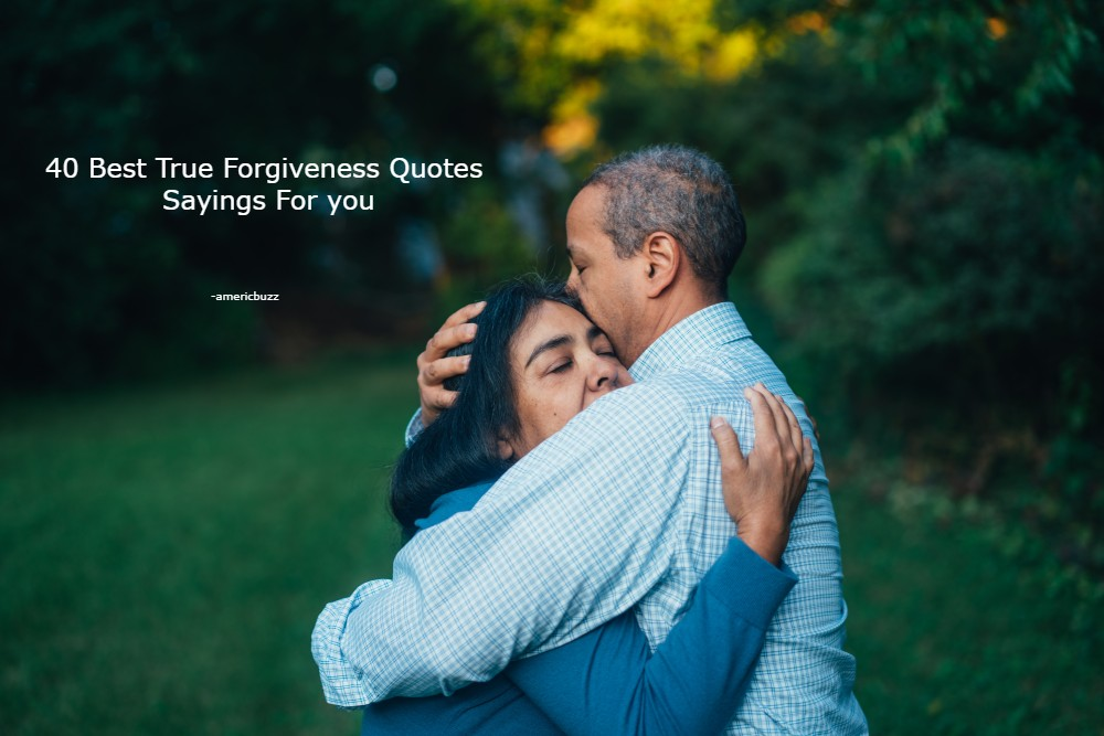 40 Best True Forgiveness Quotes Sayings For you | 2021-22