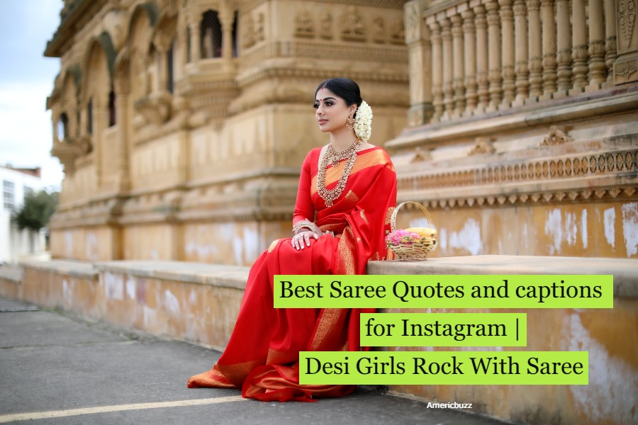 40 Best Saree Quotes and captions for Instagram   Desi Girls Rock With Saree