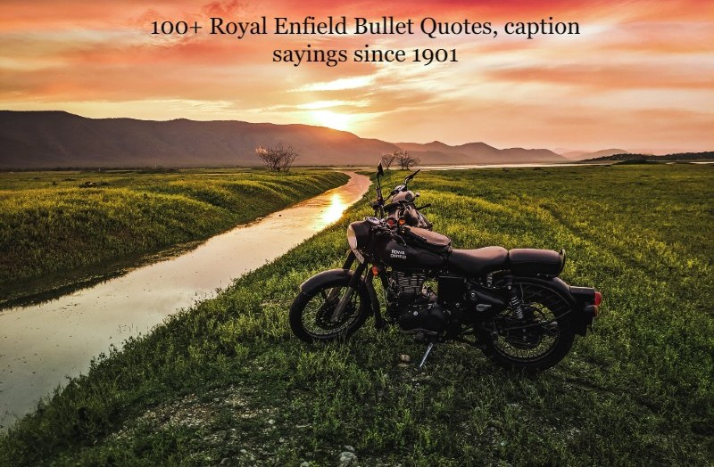 100+ Royal Enfield Bullet Quotes, caption sayings since 1901