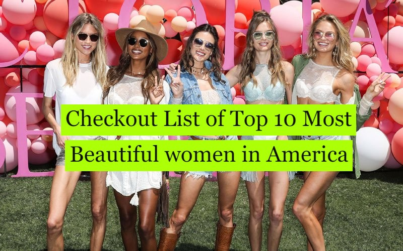 Checkout List of Top 10 Most Beautiful women in America