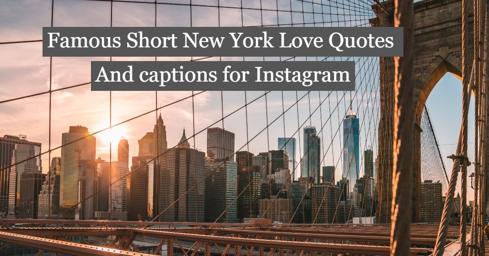 50+ Famous Short New York Love Quotes And captions for Instagram