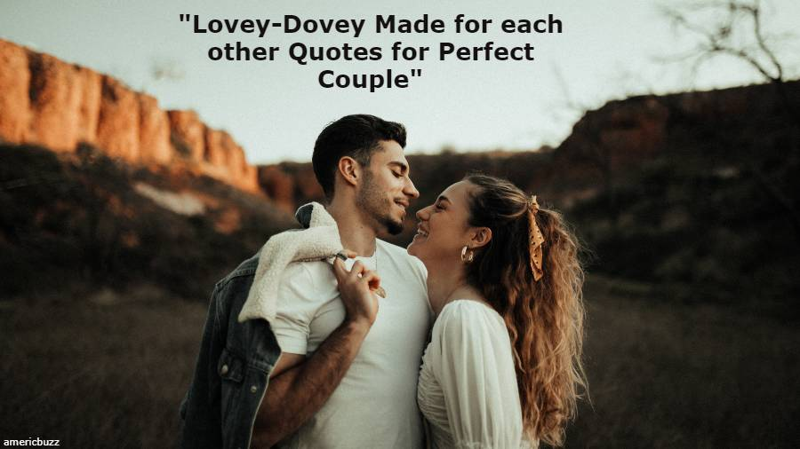 Lovey-Dovey Made for each other Quotes for Perfect Couple